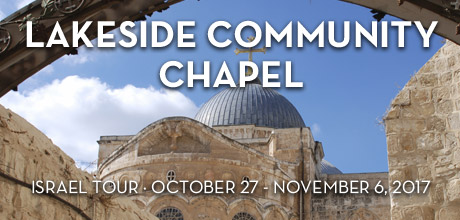Take a Christian TourWOX with Lakeside Community Chapel - Christian Tour to Israel - October 27 - November 6, 2017