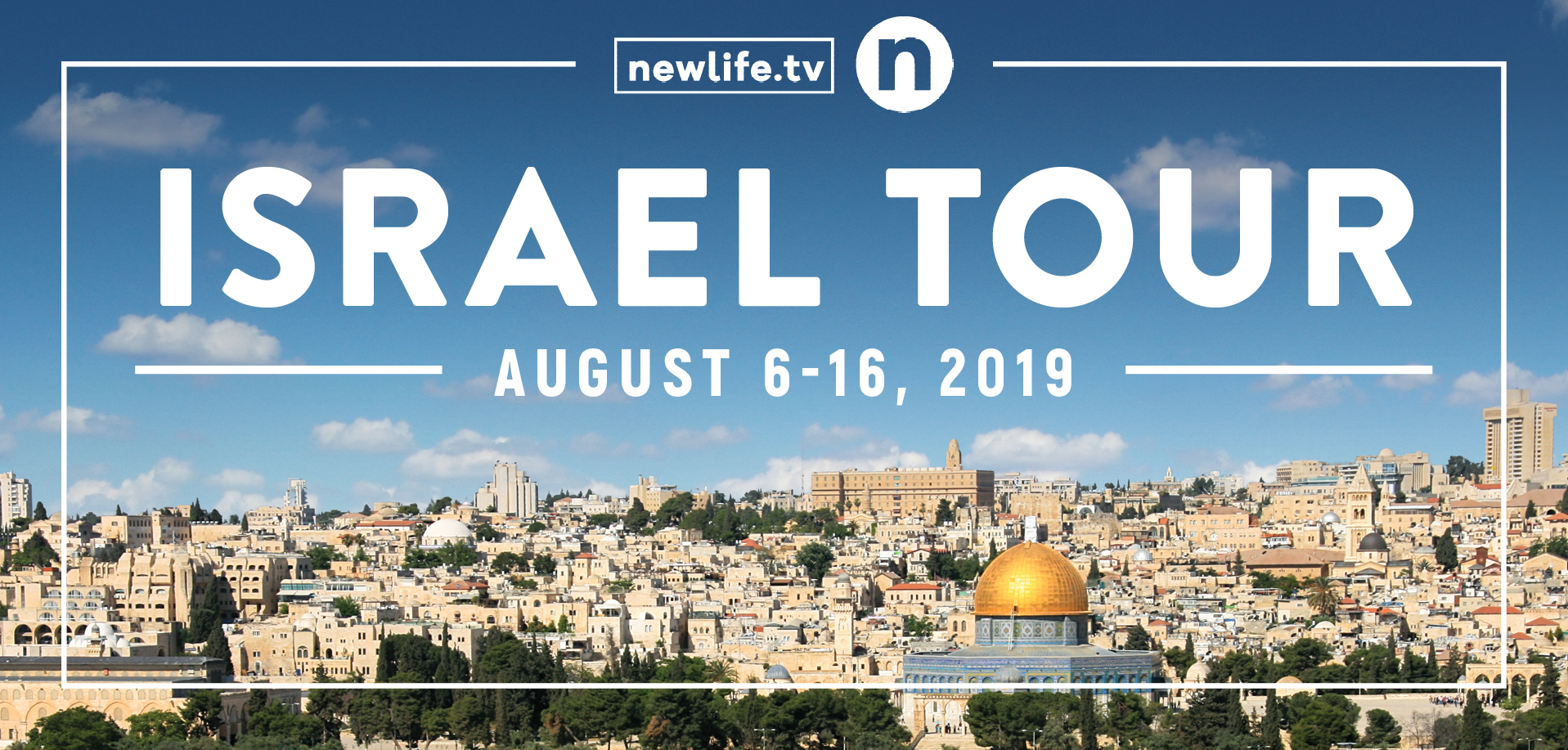 Take a Christian TourWX with newlife.tv - Christian Tour to Israel - August 6 - 16