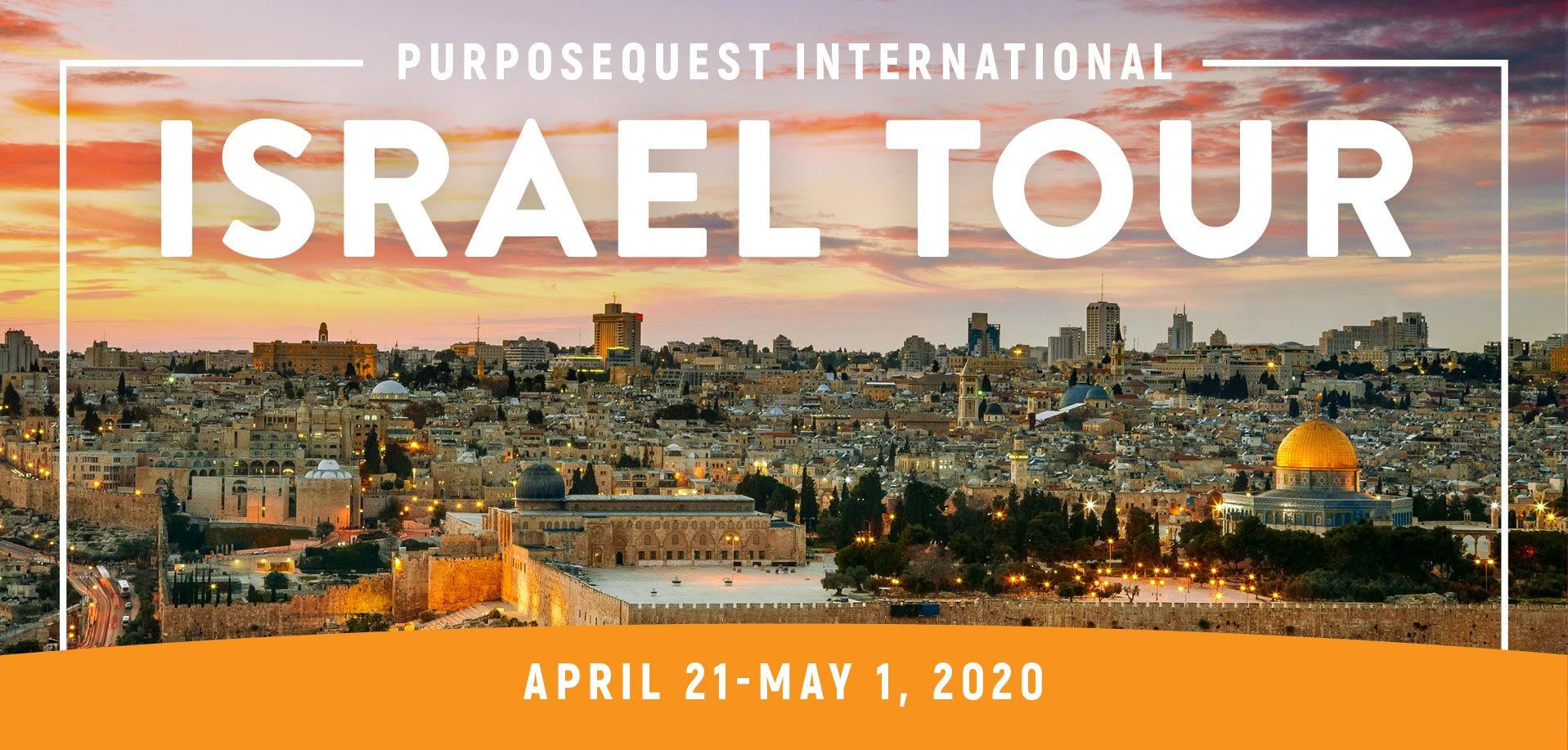 Take a Christian TourWX with Purpose Quest International - Christian Tour to Israel - April 21 - May 1, 2020