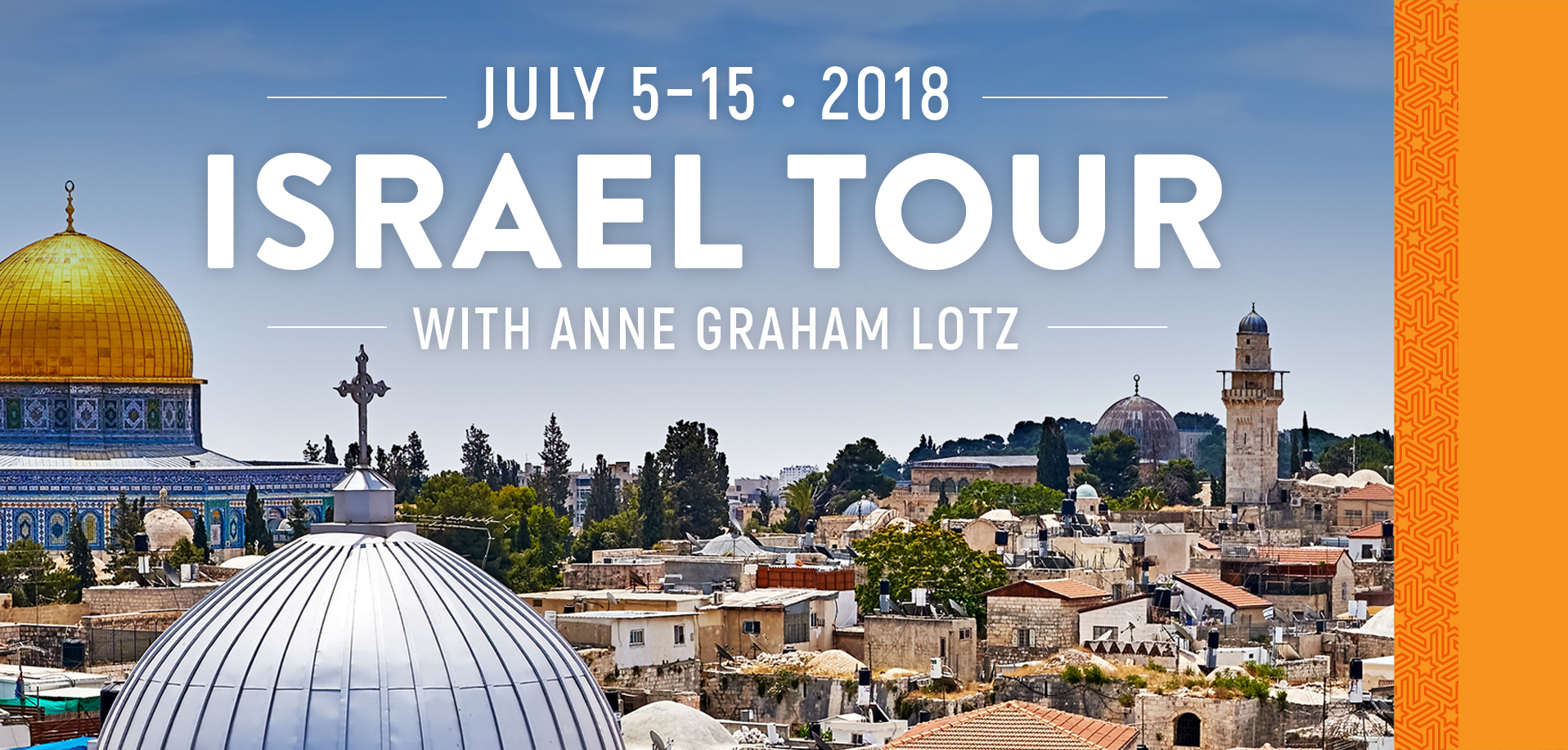 Take a Christian TourWX with Anne Graham Lotz - Christian Tour to Israel - July 5-15, 2018