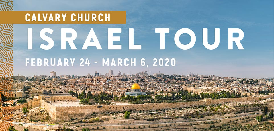 Take a Christian TourWOX with Calvary Church 2020 Israel Tour - Israel Tour - February 24-March 6, 2020