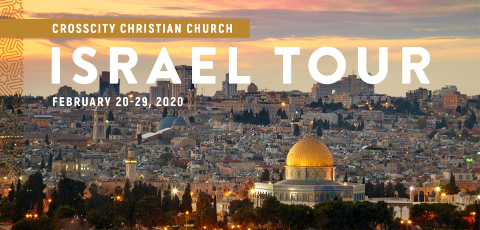 Take a Christian TourWX with CrossCity Christian Church - Israel Tour - February 20-29, 2020