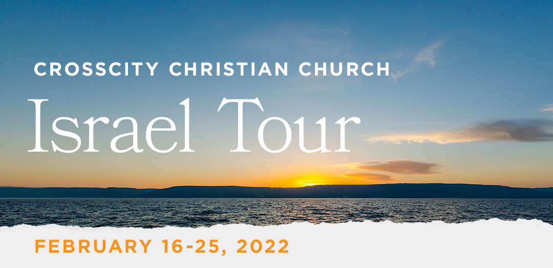Take a Christian TourWOX with CrossCity Christian Church - Israel Tour - February 20-29, 2020
