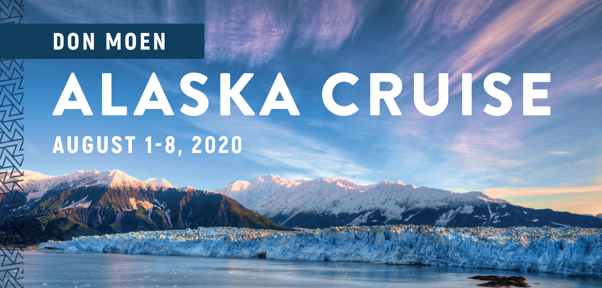 Take a Christian Cruise with Don Moen - Christian Cruise to Alaska - August 30 - September 6, 2020