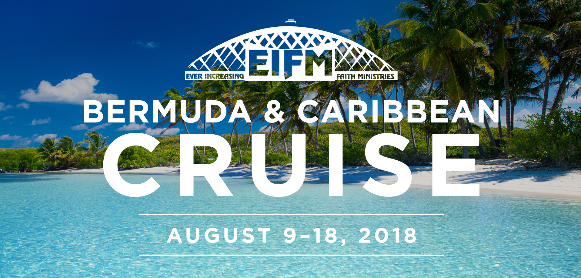 Take a Christian Cruise with Ever Increasing Faith Ministries - Bermuda & Caribbean Cruise - August 9-18 2018