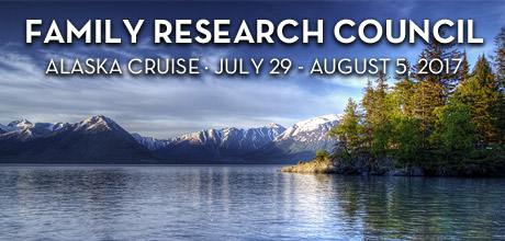 Take a Christian Cruise with Family Research Council - Alaska Cruise - July 29 - August 5, 2017