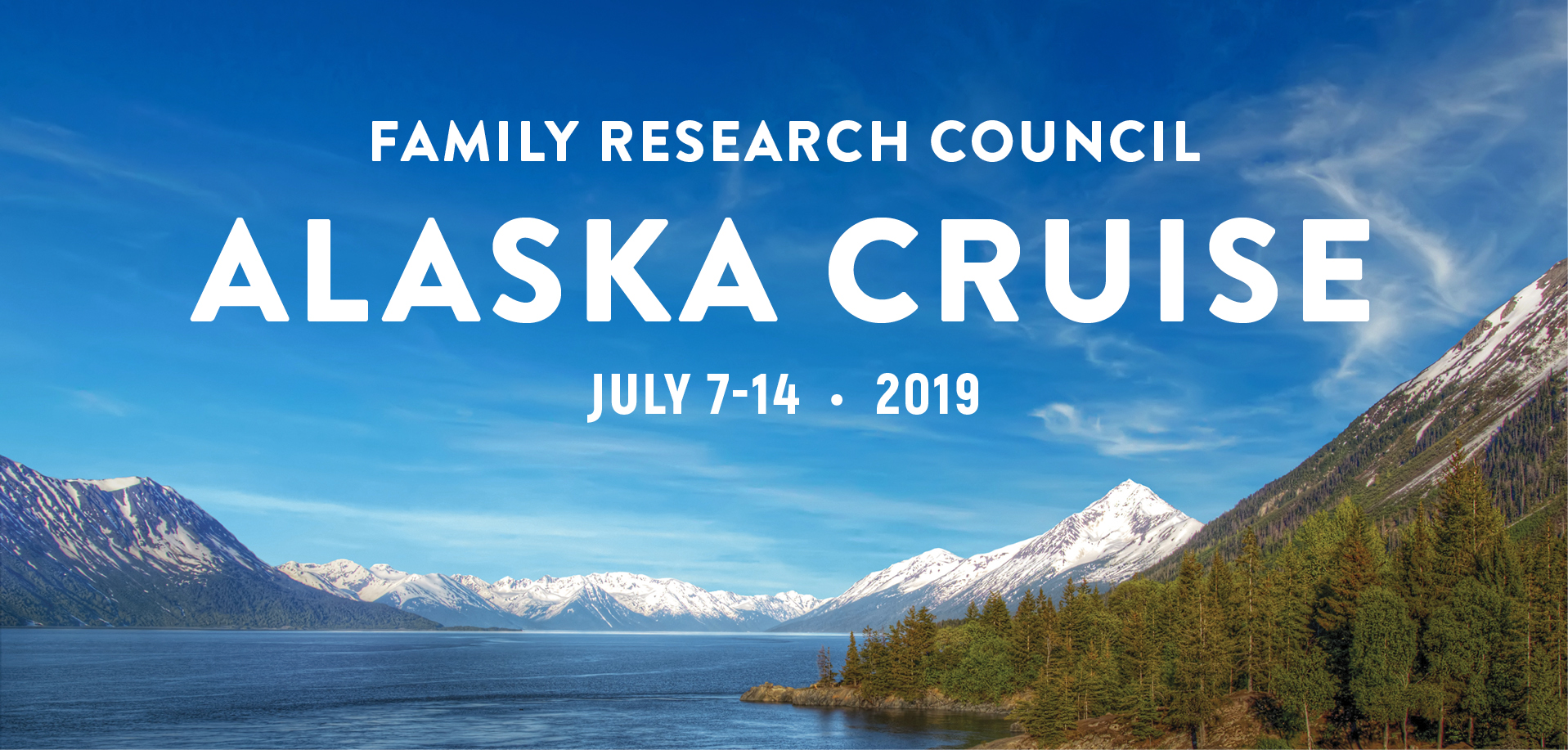 Take a Christian Cruise with Family Research Council - Christian Cruise to Alaska - July 7 - 14, 2019