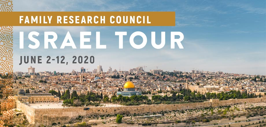 Take a Christian TourWOX with Family Research Council - Christian Tour to Israel - June 2 - 12, 2020