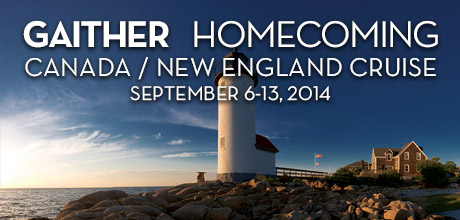 Take a Christian Cruise with Gaither Homecoming - Canada & New England Cruise - September 6-13, 2014