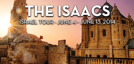Take a Christian TourWOX with The Isaacs - Christian Tour to Israel - June 4-13, 2014