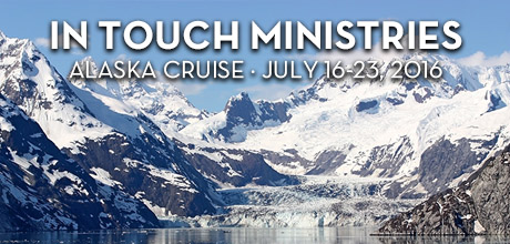 Take a Christian Cruise with In Touch Ministries with Dr. Charles Stanley- Christian Cruise to Alaska - July 25 – August 1, 2015