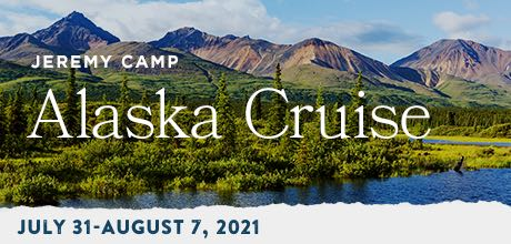 Take a Christian Cruise with Jeremy Camp - Christian Cruise to Alaska - July 31 - August 7, 2021