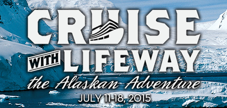 Take a Christian Cruise with LifeWay - Christian Cruise to Alaska - July 11-18, 2015