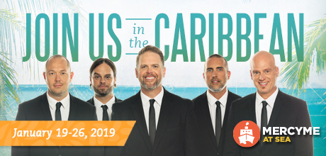 Take a Christian Cruise with MercyMe At Sea - Christian Cruise to the Caribbean - January 19–26, 2019