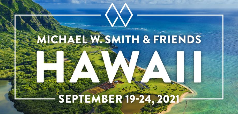 Take a Christian Conference with Michael W. Smith - Hawaii - September 19-24, 2021