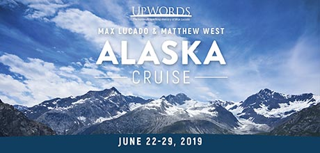 Take a Christian Cruise with Max Lucado & Matthew West - Alaska Cruise - Summer 2019