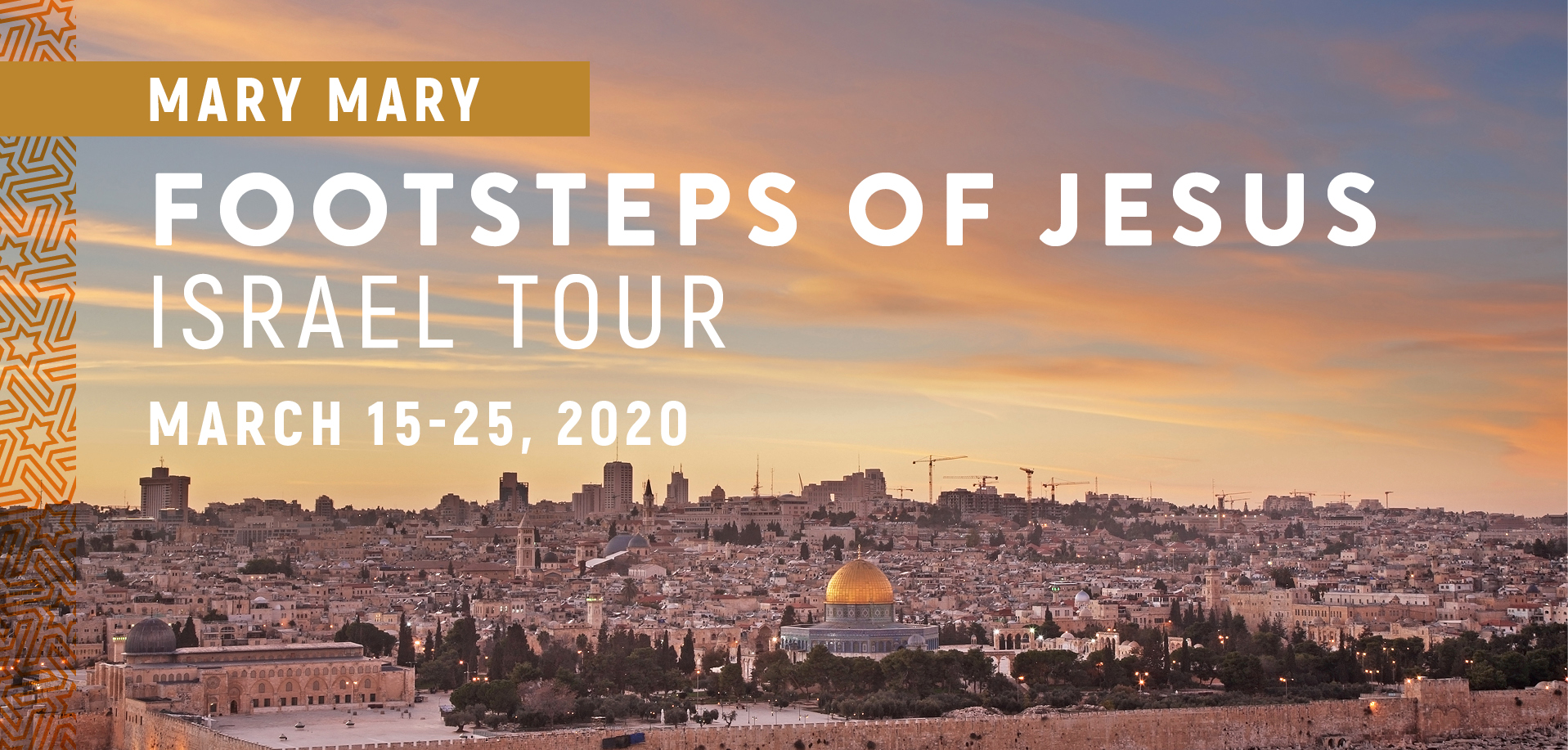 Take a Christian TourWOX with Mary Mary Footsteps of Jesus Israel Tour - March 15-25, 2020