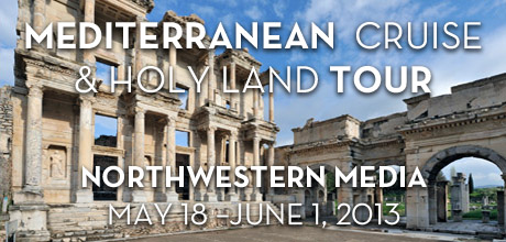 Take a Christian Cruise with Northwestern - Christian Cruise to the Mediterranean - May 19-26, 2013