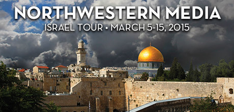 Take a Christian TourWOX with Northwestern Media - Israel Tour - March 5-15, 2015