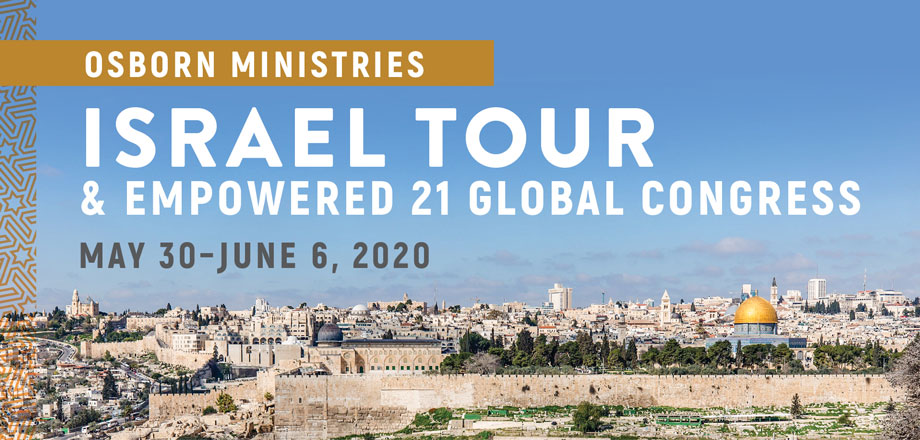Take a Christian TourWX with Osborn Ministries Israel Tour & Empowered21 Global Congress - Christian Tour to Israel - May 30–June 6, 2020
