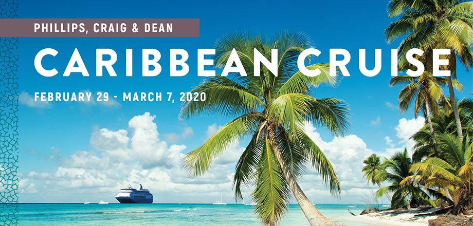Take a Christian Cruise with Phillips, Craig & Dean Caribbean Cruise - Christian Cruise to the Caribbean - February 29 - March 7, 2020