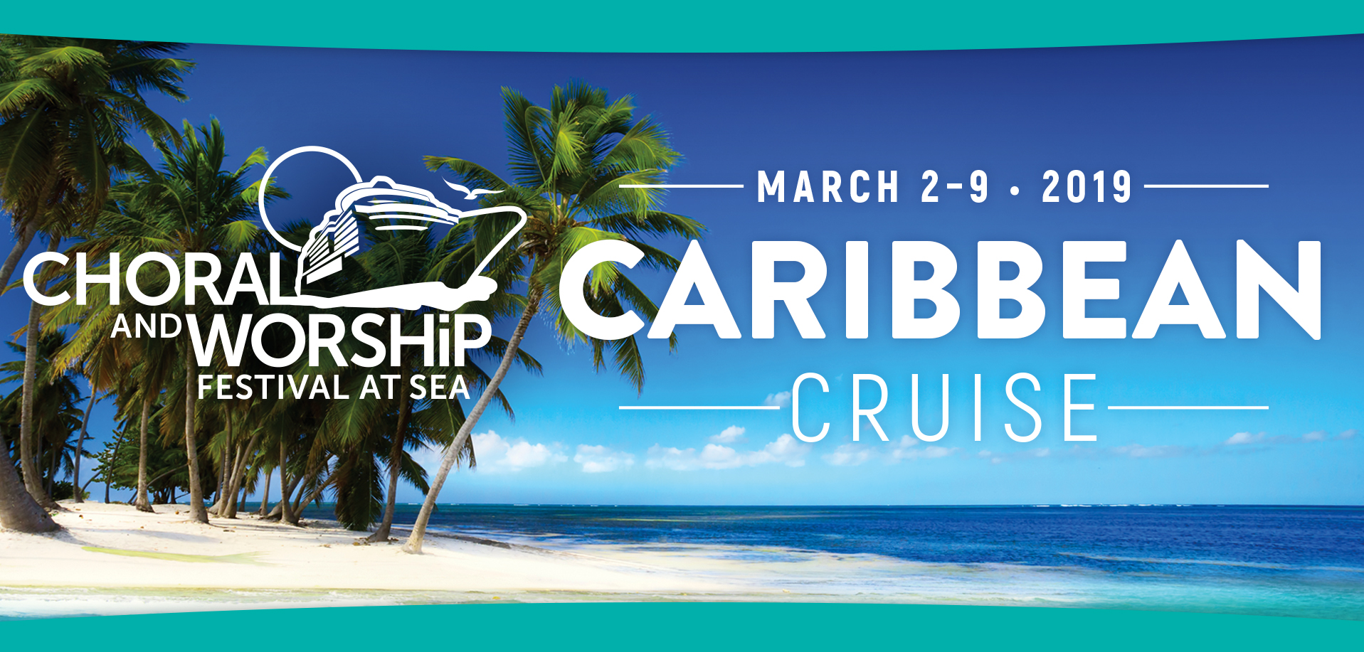 Take a Christian Cruise with Choral and Worship Festival at Sea - Christian Cruise to the Caribbean - March 2-9, 2019