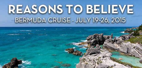 Take a Christian Cruise with Reasons To Believe - Bermuda Cruise - July 19-26, 2015