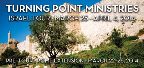 Take a Christian TourWX with Turning Point Ministries - Christian Tour to Israel - March 25 - April 4, 2014