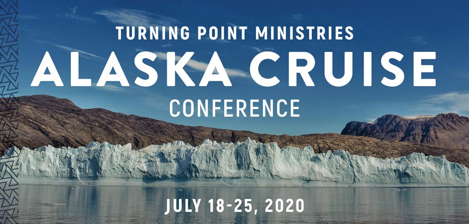 Take a Christian Cruise with Turning Point Ministries - Alaska Cruise - July 18-25, 2020