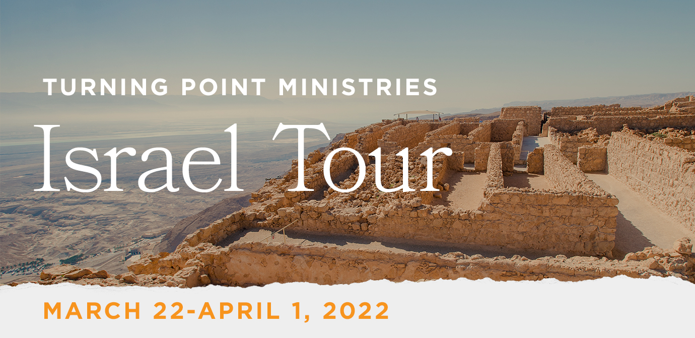 Take a Christian TourWOX with Turning Point Ministries - Israel Tour - March 22 - April 1, 2022