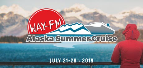 Take a Christian Cruise with WAY-FM Alaska Summer Cruise - Alaskan Cruise - 2019