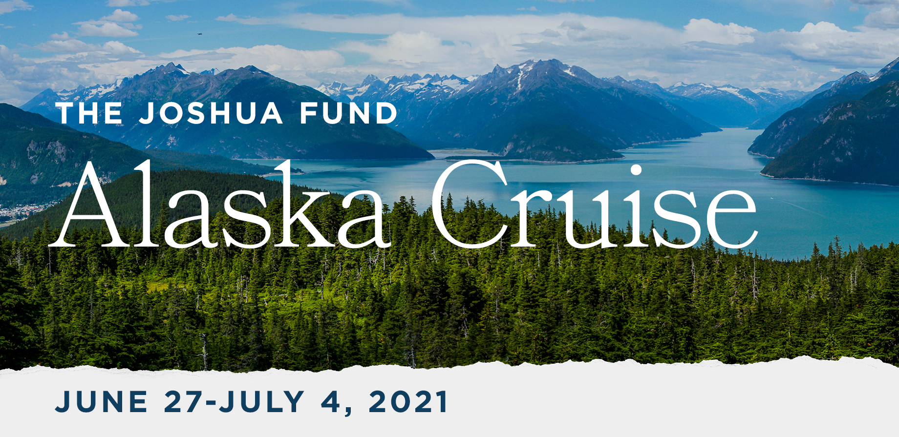 Take a Christian Cruise with Joshua Fund - Alaska Cruise - June 27-July 4, 2021